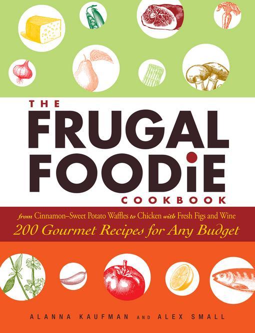 The Frugal Foodie Cookbook EB9781440513749