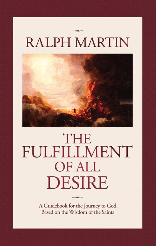 The Fulfillment of All Desire: A Guidebook for the Journey to God Based on the Wisdom of the Saints EB9781931018999
