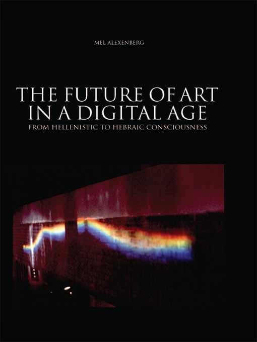 The Future of Art in a Digital Age EB9781841509556
