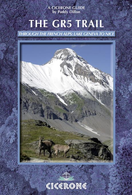 The GR5 Trail: Through the French Alps: Lake Geneva to Nice