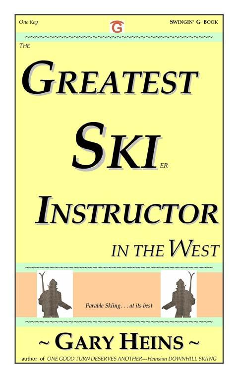 The GREATEST SKI INSTRUCTOR In the West EB9781882369508