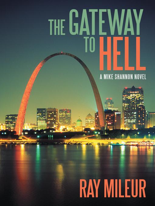 The Gateway to Hell: A Mike Shannon Novel EB9781475900798