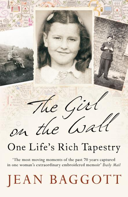 The Girl on the Wall: One Life's Rich Tapestry EB9781848312883