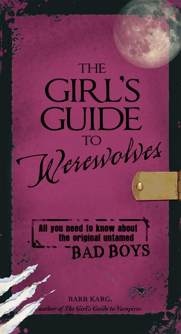 The Girl's Guide to Werewolves EB9781440513763