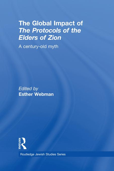The Global Impact of the Protocols of the Elders of Zion EB9781136706097