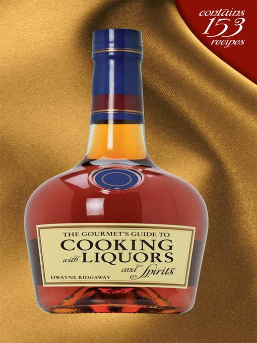The Gourmet's Guide to Cooking with Liquors and Spirits EB9781610581011