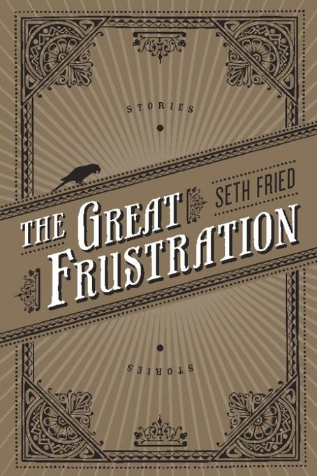 The Great Frustration: Stories EB9781593764517