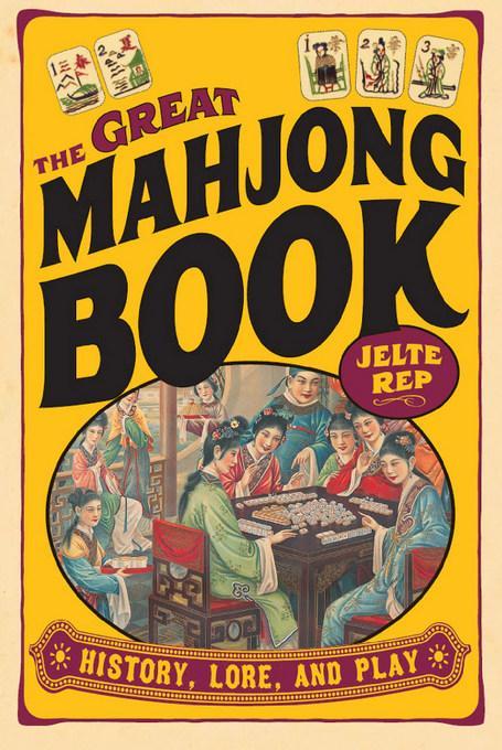The Great Mah Jong Book: History, Lore, and Play EB9781462904969