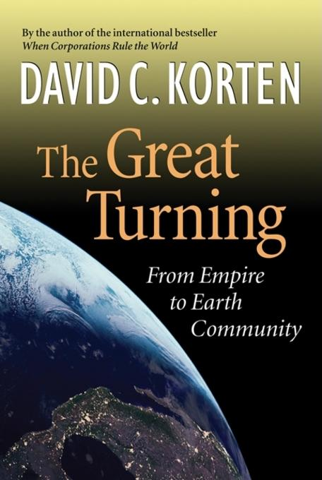 The Great Turning: From Empire to Earth Community EB9781609944254
