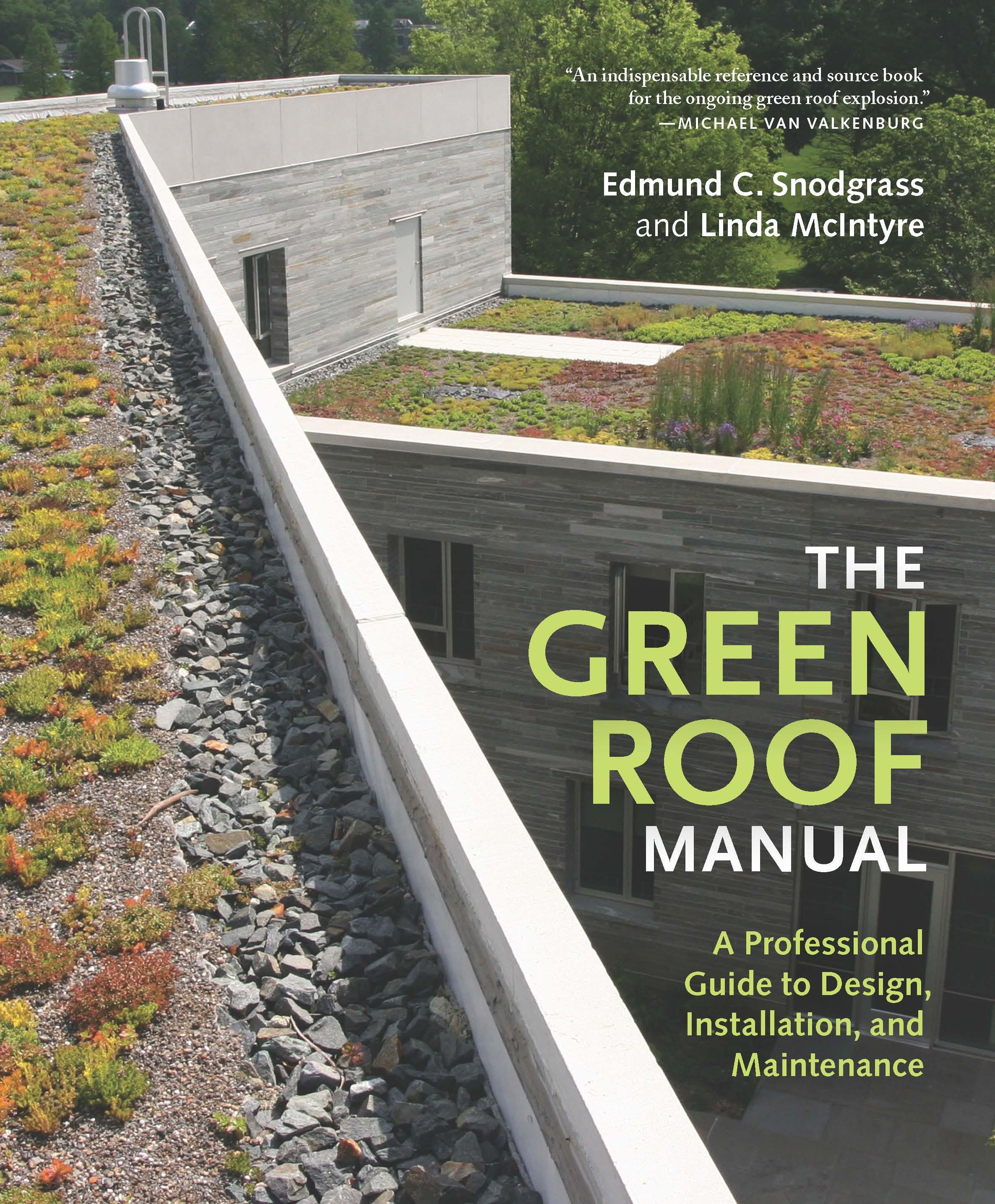 The Green Roof Manual: A Professional Guide to Design, Installation, and Maintenance EB9781604692570