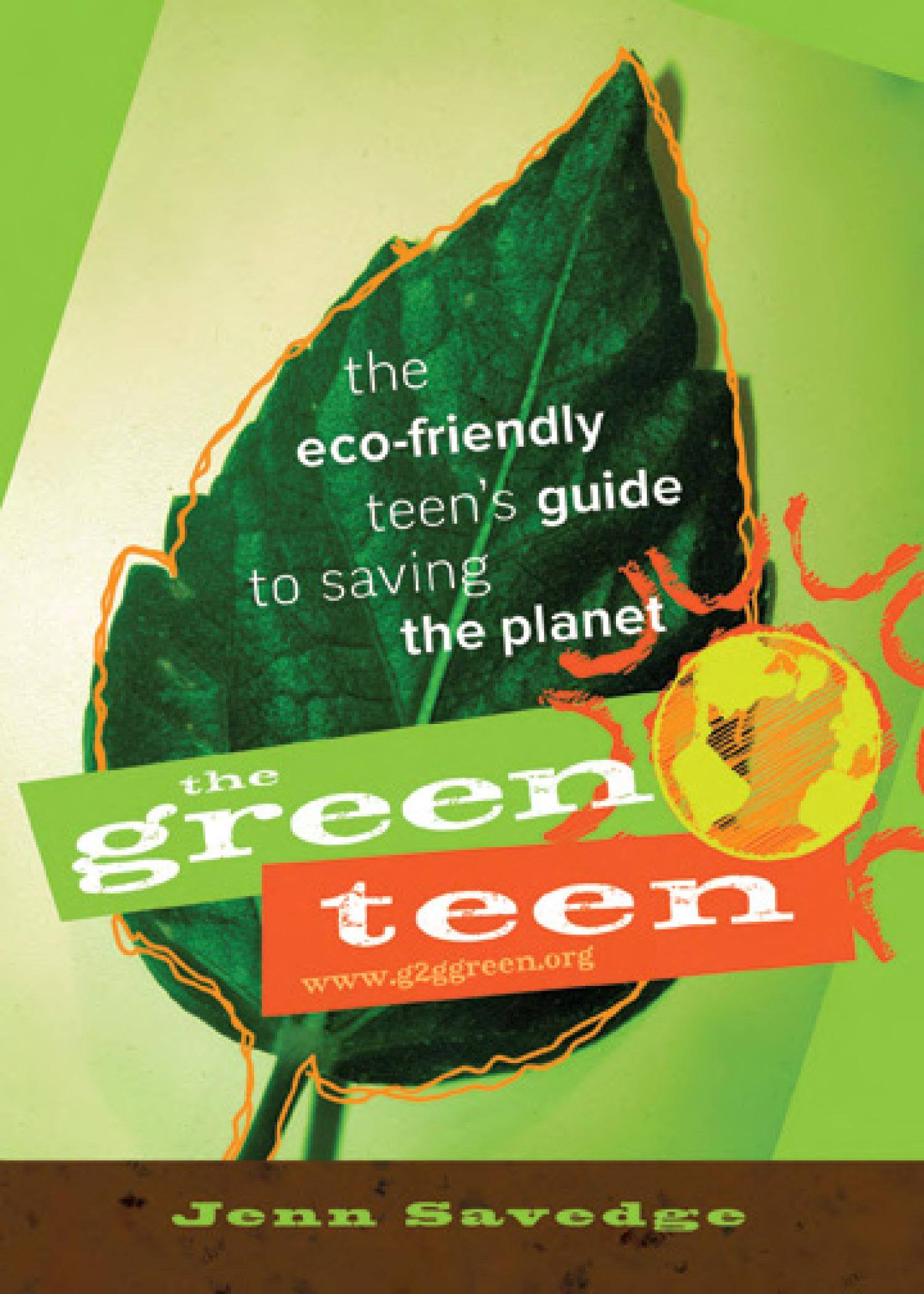 The Green Teen: The Eco-Friendly Teen's Guide to Saving the Planet EB9781550923889