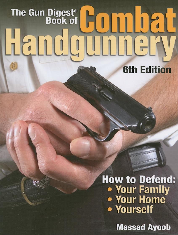 The Gun Digest Book of Combat Handgunnery EB9781440218255