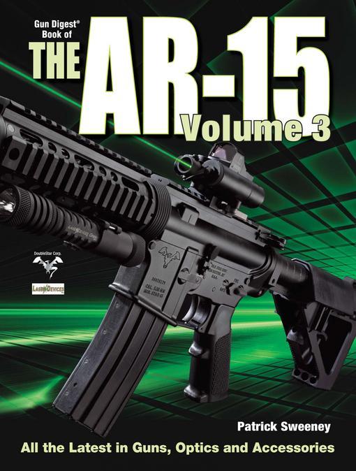 The Gun Digest Book of The AR-15 Volume 3 EB9781440216220