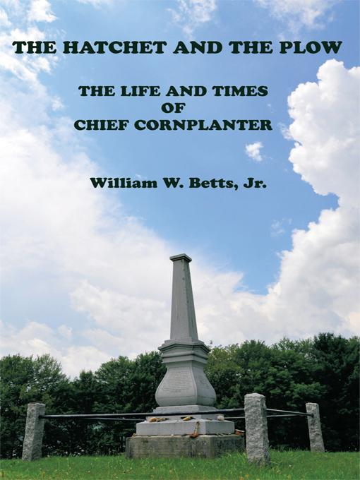 The Hatchet and the Plow: The Life and Times of Chief Cornplanter EB9781450267151