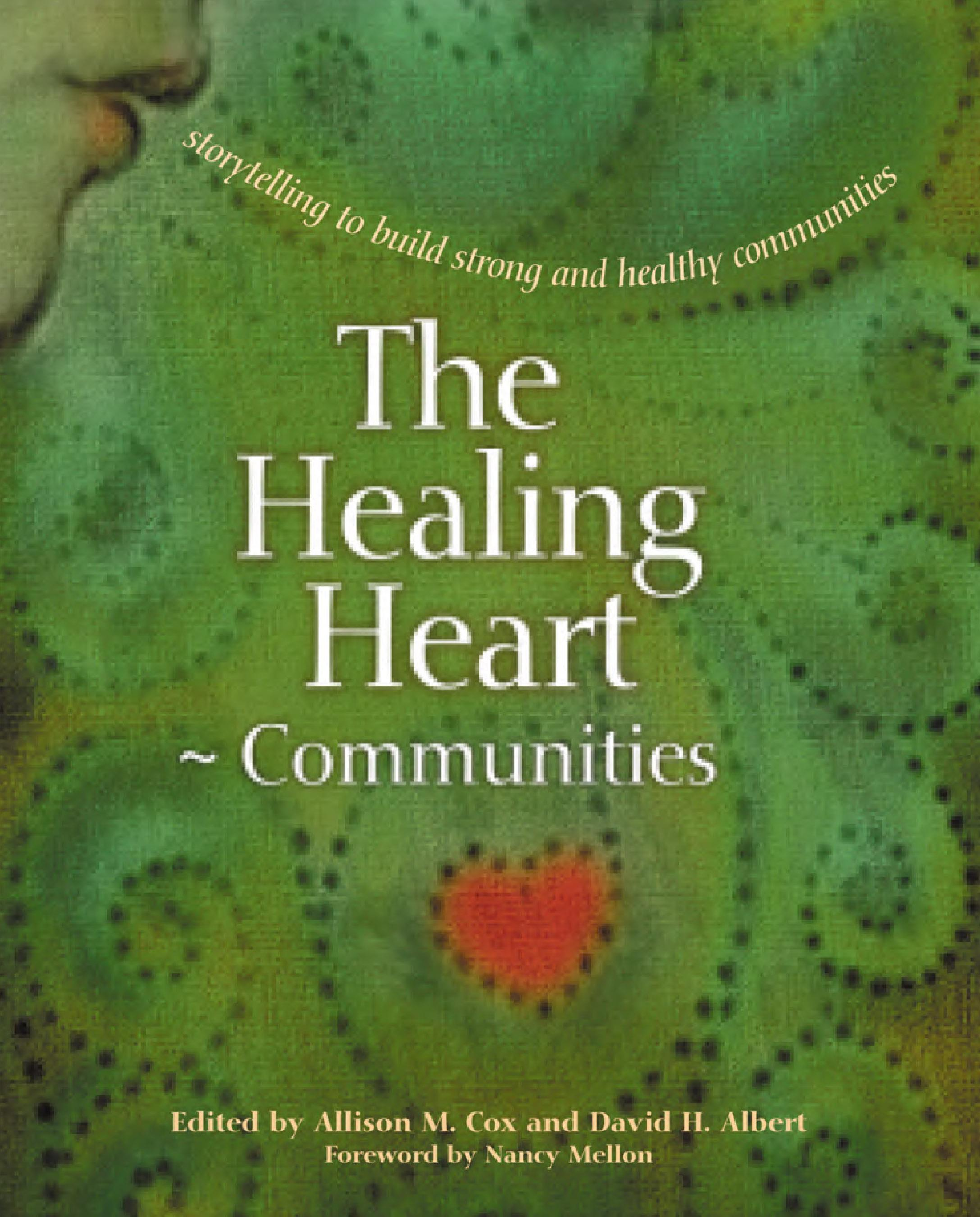 The Healing Heart for Communities: Storytelling for Strong and Healthy Communities EB9781550923131