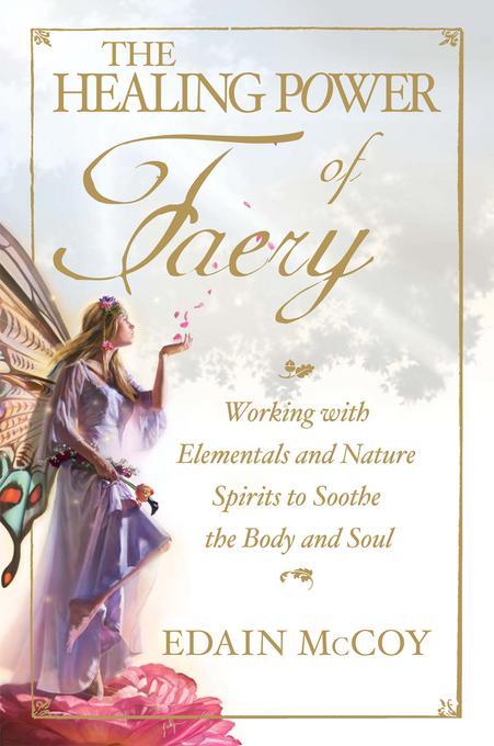The Healing Power of Faery EB9781440515903