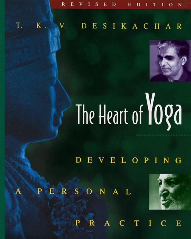 The Heart of Yoga: Developing a Personal Practice EB9781594778926