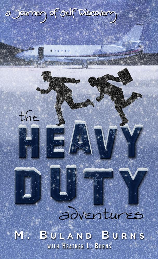 The Heavy Duty Adventures, A Journey of Self Discovery EB9781612047959