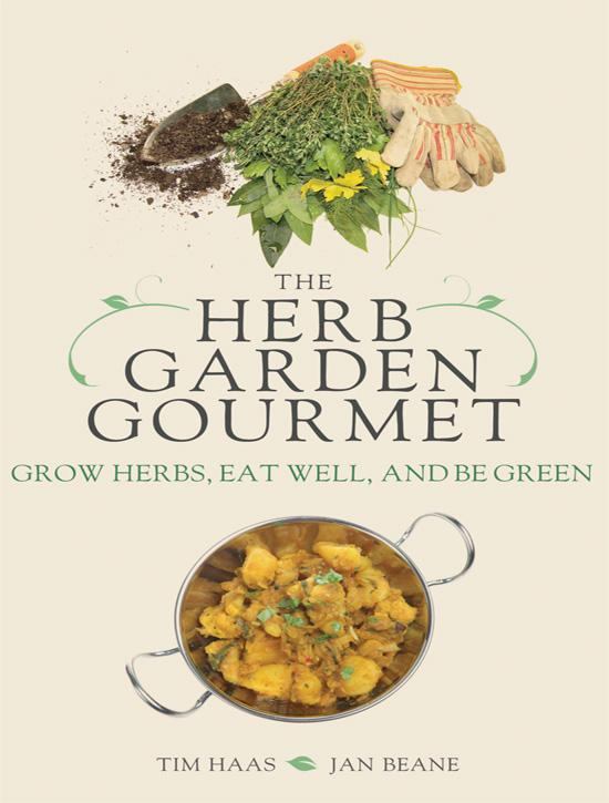 The Herb Garden Gourmet: Grow Herbs, Eat Well, and Be Green EB9781402227363