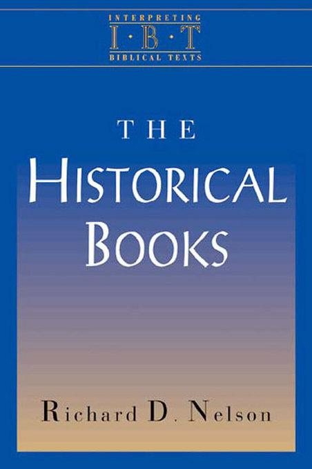 The Historical Books (Interpreting Biblical Texts Series) EB9781426750007