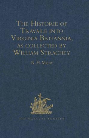 The Historie of Travaile into Virginia Britannia EB9781409415114