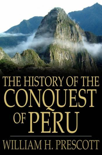 The History of the Conquest of Peru EB9781775413905