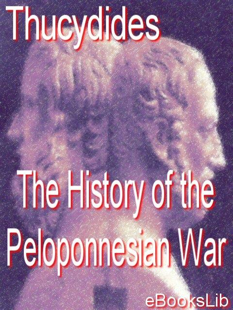 The History of the Peloponnesian War EB9781412137249