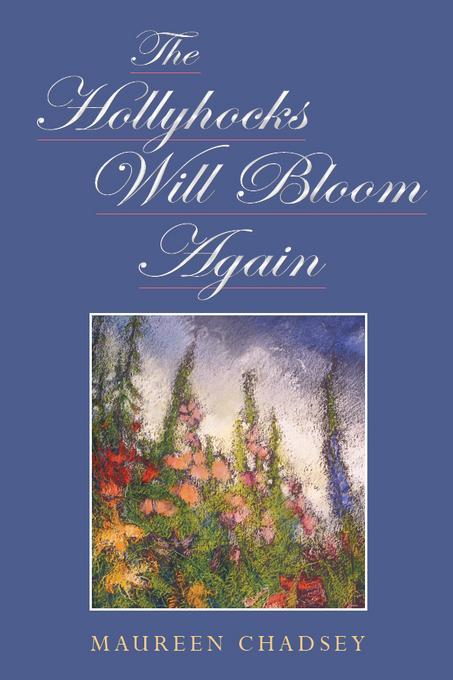 The Hollyhocks Will Bloom Again EB9781456607968