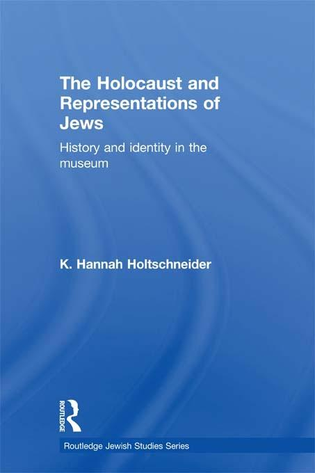 The Holocaust and Representations of Jews EB9781136672064
