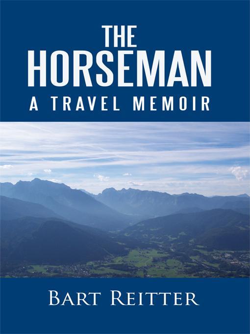 The Horseman: A Travel Memoir EB9781450292320