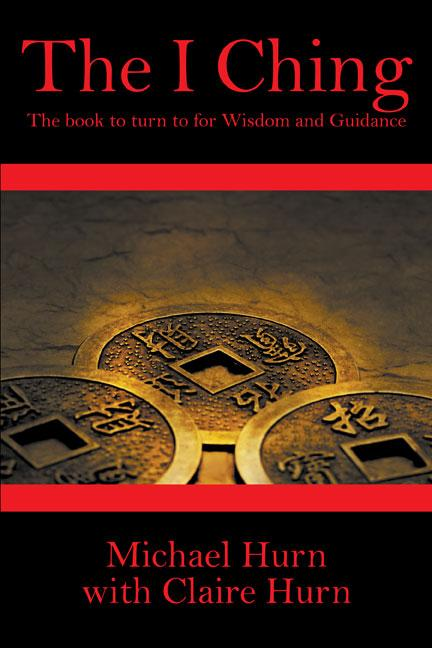 The I Ching: The Book to Turn to for Wisdom EB9781612041261