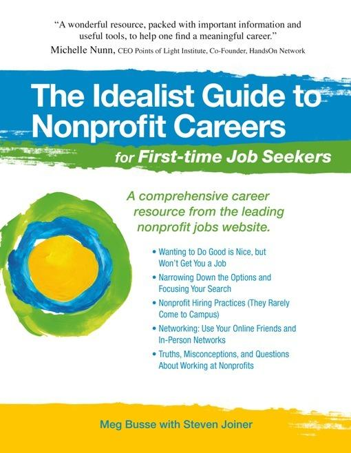 The Idealist Guide to Nonprofit Careers for First-time Job Seekers EB9781933512204