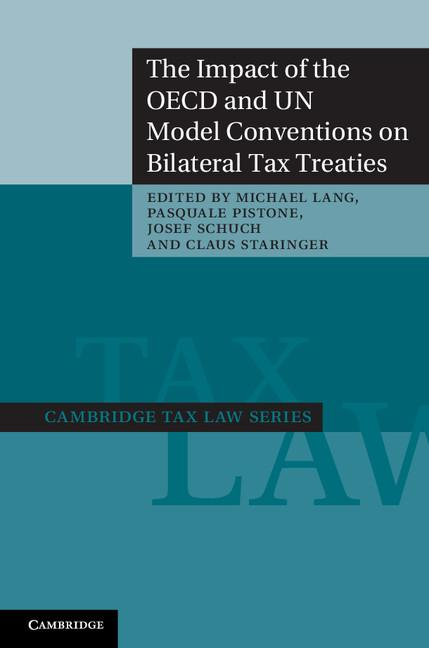 The Impact of the OECD and UN Model Conventions on Bilateral Tax Treaties EB9781139415774
