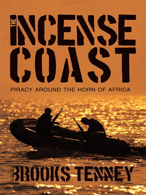 The Incense Coast: Piracy around the Horn of Africa EB9781426938221