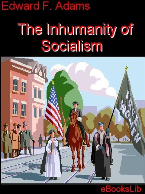 The Inhumanity of Socialism EB9781554456581