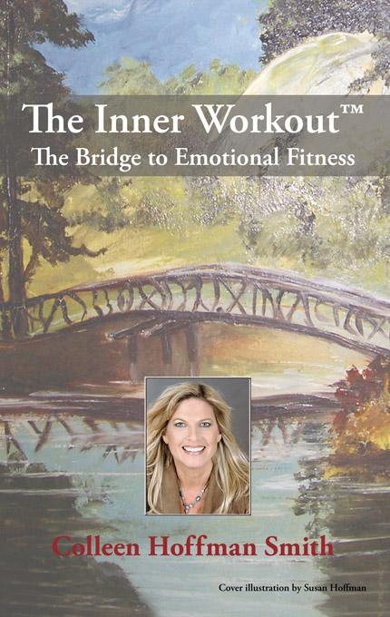 The Inner Workout?: The Bridge to Emotional Fitness EB9781440160882