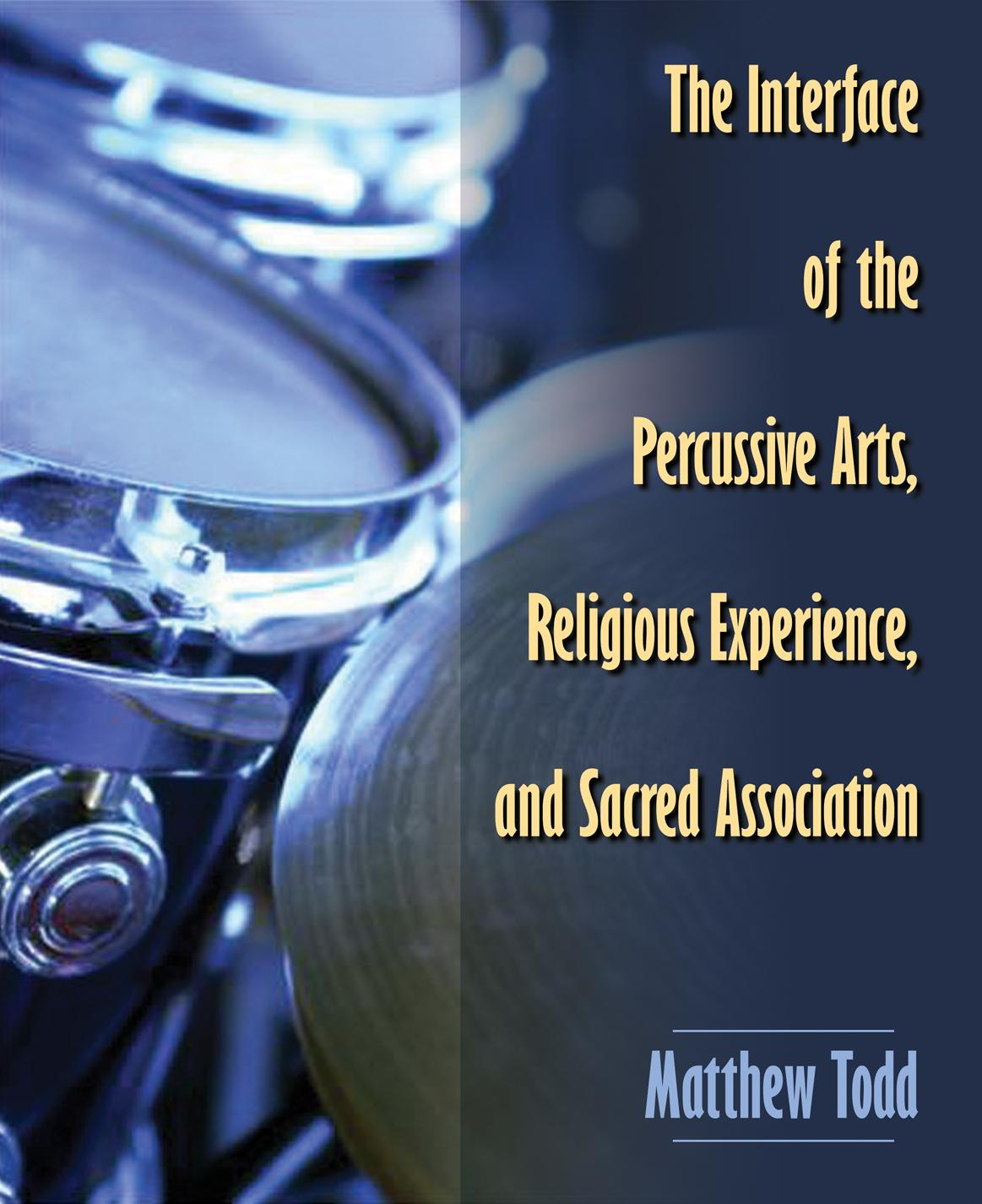 The Interface of the Percussive Arts, Religious Experience, and Sacred Association EB9781897373835