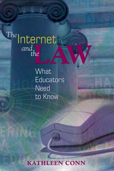 The Internet and the Law: What Educators Need to Know EB9781416601241