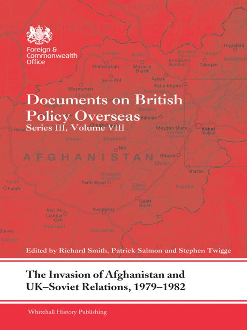 The Invasion of Afghanistan and UK-Soviet Relations, 1979-82 EB9781136325489