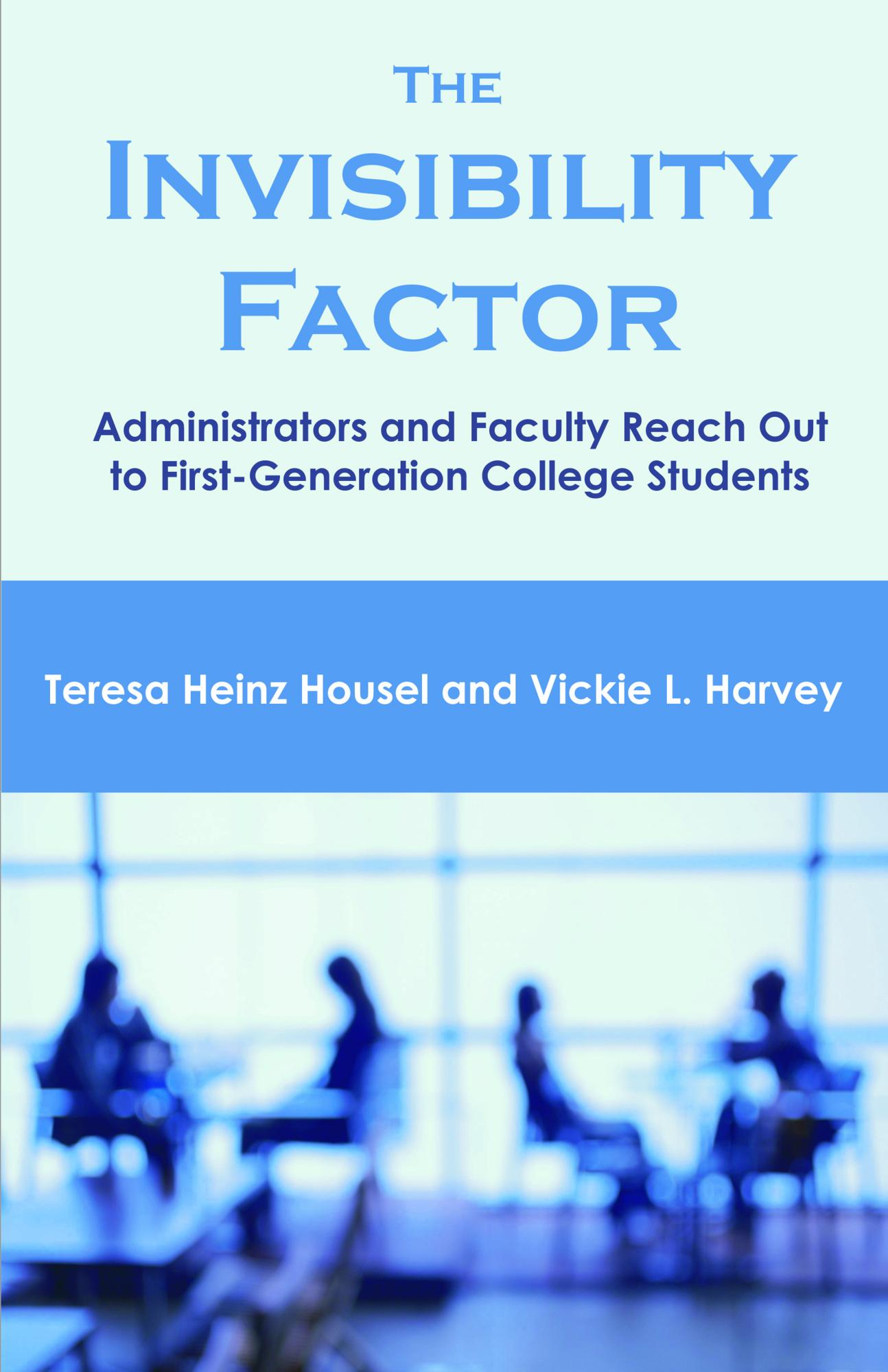 The Invisibility Factor: Administrators and Faculty Reach Out to First-Generation College Students EB9781599425245