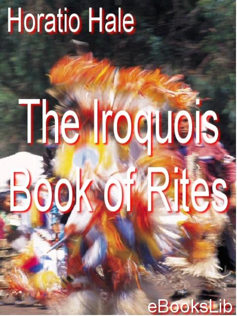 The Iroquois Book of Rites EB9781412104982