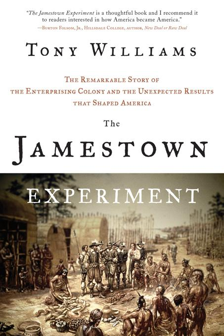 The Jamestown Experiment: The Remarkable Story of the Enterprising Colony and the Unexpected Results That Shaped America EB9781402245664