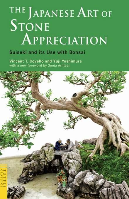 The Japanese Art of Stone Appreciation: Suiseki and its Use with Bonsai EB9781462902576
