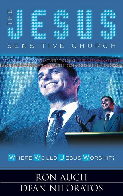 The Jesus Sensitive Church: Where Would Jesus Worship? EB9781614580904