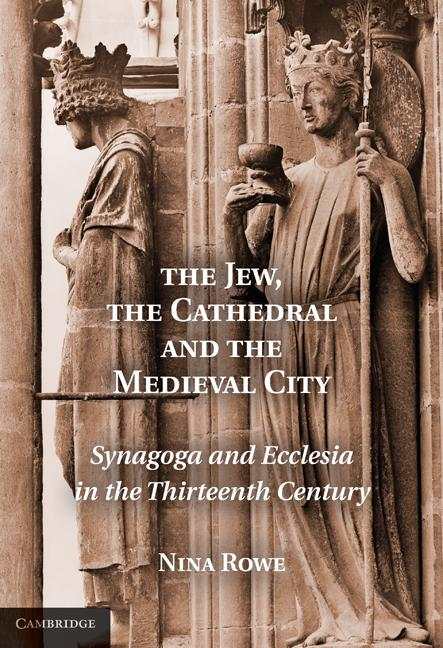 The Jew, the Cathedral and the Medieval City EB9781139227377