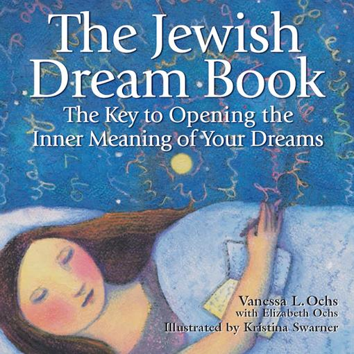The Jewish Dream Book: The Key to Opening the Inner Meaning of Your Dreams EB9781580236430