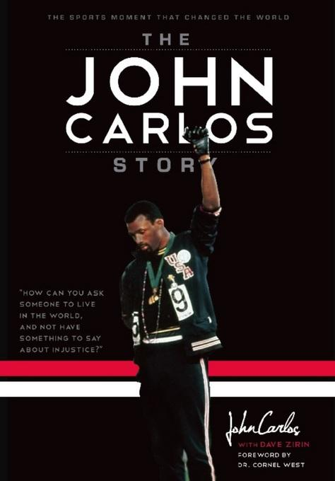 The John Carlos Story: The Sports Moment That Changed the World EB9781608461332