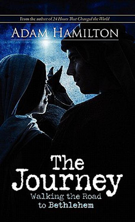 The Journey: Walking the Road the Bethlehem EB9781426746468