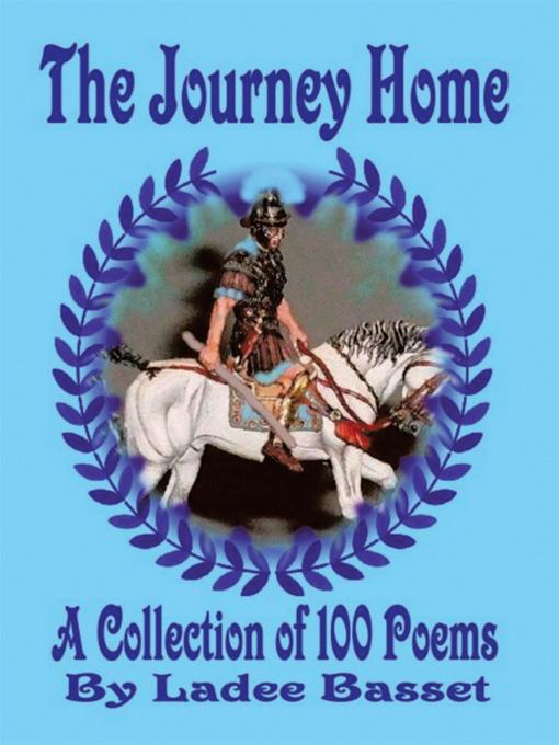 The Journey Home: A Collection Of 100 Poems EB9781425982386