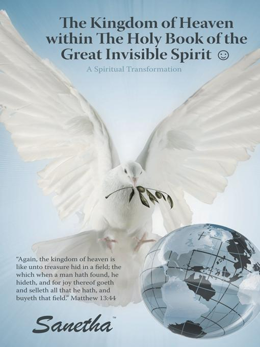 The Kingdom of Heaven within The Holy Book of the Great Invisible Spirit ?: A Spiritual Transformation EB9781452550398